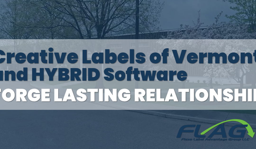 Creative Labels of Vermont and HYBRID Software Forge Lasting Relationship